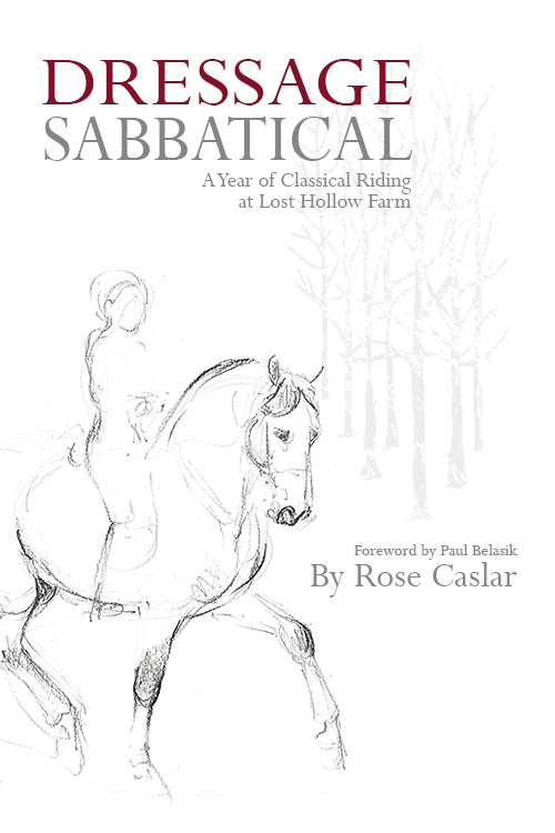 Rose Caslar on Dressage Sabbatical: A Year of Classical Riding at